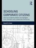 Schooling Corporate Citizens: How Accountability Reform has Damaged Civic Education and Undermined Democracy