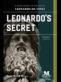 Leonardo's Secret: A Novel Based on the Life of Leonardo Da Vinci