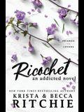 Ricochet: An Addicted Novel