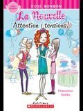 Rose Bonbon: La Nouvelle: Attention: Tensions!