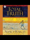 Total Truth Lib/E: Liberating Christianity from Its Cultural Captivity