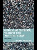 Whitehead and Continental Philosophy in the Twenty-First Century: Dislocations