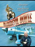 Daredevil Doyle: A Pictorial Biography of Minnesota Aviation Legend Charles P. ''Chuck'' Doyle