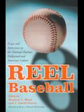 Reel Baseball: Essays and Interviews on the National Pastime, Hollywood and American Culture