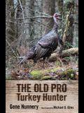 Old Pro Turkey Hunter