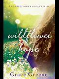 Wildflower Hope: The Wildflower House Series
