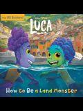 How to Be a Land Monster (Disney/Pixar Luca)
