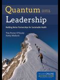 Quantum Leadership: Building Better Partnerships for Sustainable Health