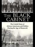 The Black Cabinet: The Untold Story of African Americans and Politics During the Age of Roosevelt