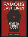 Famous Last Lines: Final Sentences from 300 Iconic Books
