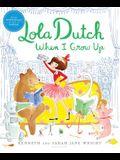 Lola Dutch When I Grow Up