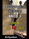 Corporations Stripped Naked 1: Exposing The AQ Virus