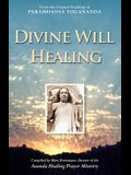 Divine WIll Healing: From the Original Teachings of Paramhansa Yogananda