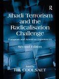 Jihadi Terrorism and the Radicalisation Challenge: European and American Experiences
