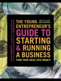 The Young Entrepreneur's Guide to Starting and Running a Business: Turn Your Ideas Into Money]