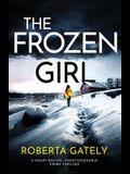 The Frozen Girl: A heart-racing, unputdownable crime thriller
