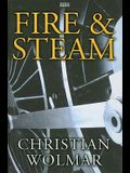 Fire & Steam: A New History of the Railways in Britain