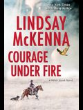 Courage Under Fire: A Riveting Novel of Romantic Suspense