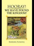Hooray! We Have Found the Kingdom!