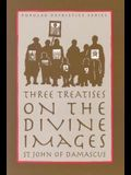 Three Treatises on the Divine Images (St. Vladimir's Seminary Press Popular Patristics Series)