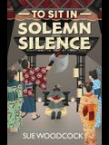 To Sit in Solemn Silence