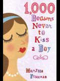 1,000 Reasons Never to Kiss a Boy
