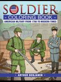 Soldier Coloring Book: American Military from 1780 to Modern Times
