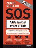 S.O.S Adolescentes Fuera de Control En La Era Digital / S.O.S! Out-Of-Control Teenagers in the Digital Age