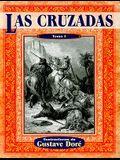 Las Cruzadas, Tomo I = The Crusades, Volume I