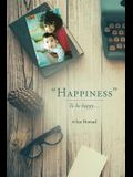-Happiness-: To Be Happy...