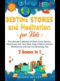 Bedtime Stories and Meditation for Kids: The Ultimate Collection of Short Funny Stories, Adventures and Fairy Tales. Help Children Achieve Mindfulness