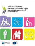 A Good Life in Old Age: Monitoring and Improving Quality in Long-Term Care