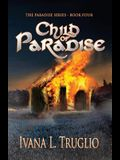Child of Paradise: Book Four of the Paradise Series