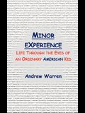 Minor Experience: Life Through the Eyes of an Ordinary American Kid