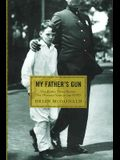 My Father's Gun: One Family, Three Badges, One Hundred Years in the NYPD