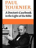 A Doctor's Casebook in the Light of the Bible