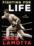 Fighting for Life: The Story of Jake Lamotta