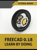 FreeCAD 0.18 Learn By Doing