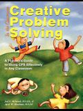Creative Problem Solving in the Classroom: A Teacher's Guide to Using CPS Effectively in Any Classroom