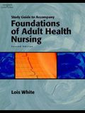 Study Guide for White S Foundations of Adult Health Nursing, 2nd