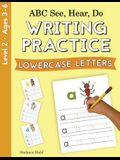 ABC See, Hear, Do Level 2: Writing Practice, Lowercase Letters
