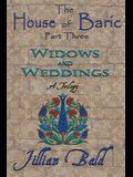 The House of Baric Part Three: Widows and Weddings