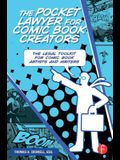 The Pocket Lawyer for Comic Book Creators: A Legal Toolkit for Comic Book Artists and Writers