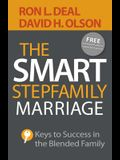 The Smart Stepfamily Marriage: Keys to Success in the Blended Family