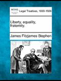 Liberty, Equality, Fraternity.