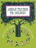 American Folk Songs for Children in Home, School, and Nursery School: A Book for Children, Parents, and Teachers