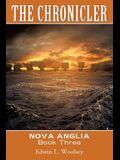 The Chronicler: Nova Anglia Book Three