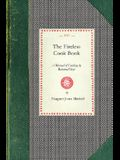 The Fireless Cook Book: A Manual of the Construction and Use of Appliances for Cooking by Retained Heat: With 250 Recipes