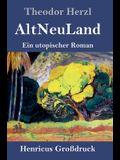 AltNeuLand (Großdruck): Ein utopischer Roman