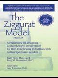 Ziggurat Model: Framework for Designing Comprehensive Interventions for Individuals W/High-Functioning Autism & Asperger Syndrome